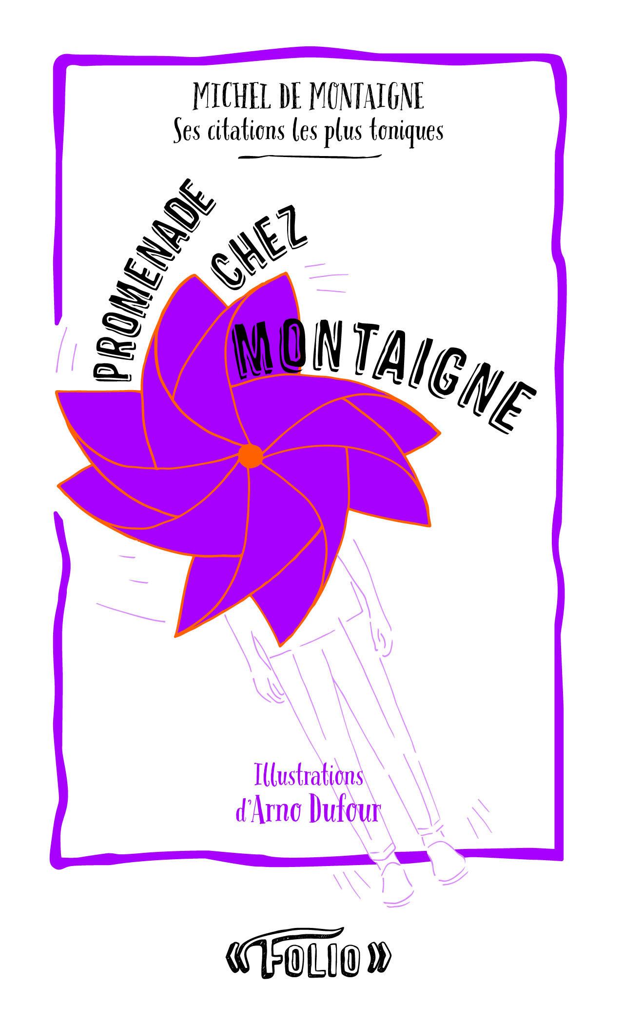 PROMENADE CHEZ MONTAIGNE (SES CITATIONS LES PLUS TONIQUES)