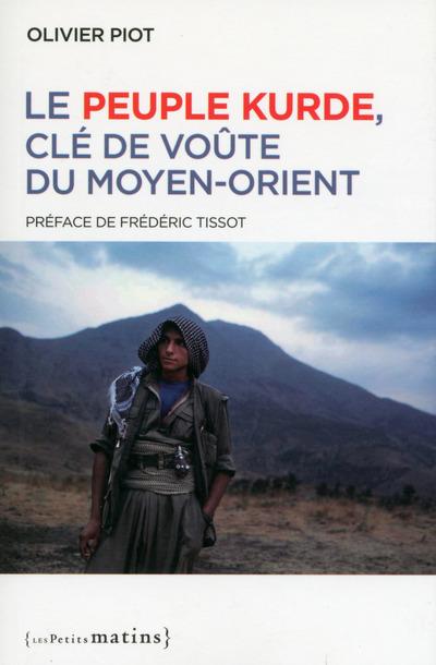 LE PEUPLE KURDE, CLE DE VOUTE DU MOYEN-ORIENT