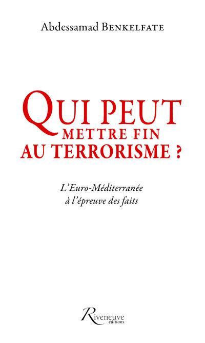 QUI PEUT METTRE FIN AU TERRORISME ? L'EURO-MEDITERRANEE A L'EPREUVE DES FAITS