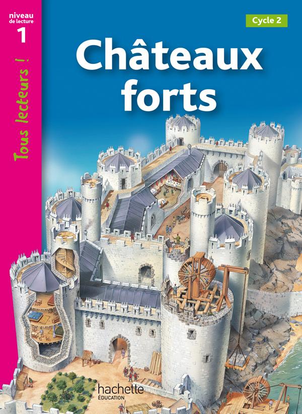 CHATEAUX FORTS NIVEAU 1 - TOUS LECTEURS ! - ED.2010