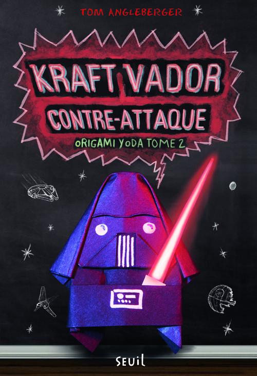 KRAFT VADOR CONTRE-ATTAQUE. ORIGAMI YODA, T2