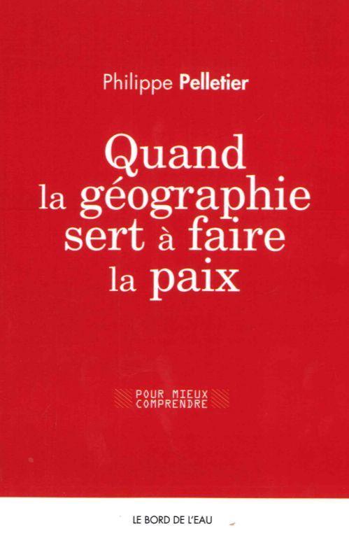 QUAND LA GEOGRAPHIE SERT A FAIRE LA PAIX
