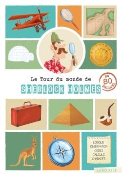 LE TOUR DU MONDE DE SHERLOCK HOLMES EN 80 ENIGMES