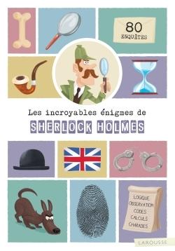 LES INCROYABLES ENIGMES DE SHERLOCK HOLMES