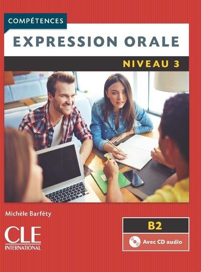 COMPETENCES EXPRESSION ORALE NIVEAU 3 + CD AUDIO 2 EDITION