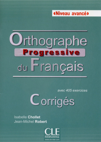 ORTHOGRAPHE PROGRESSIVE AVANCEE - FRANCAIS - CORRIGES