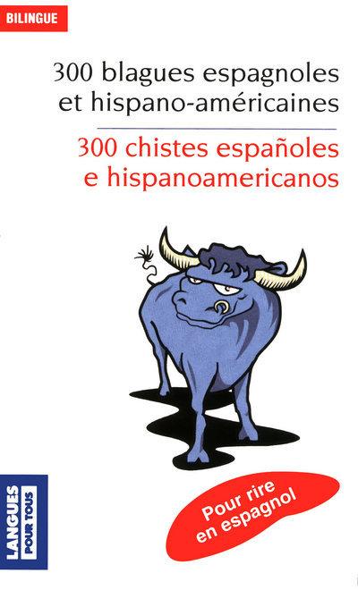 300 BLAGUES ESPAGNOLES ET HISPANO-AMERICAINES