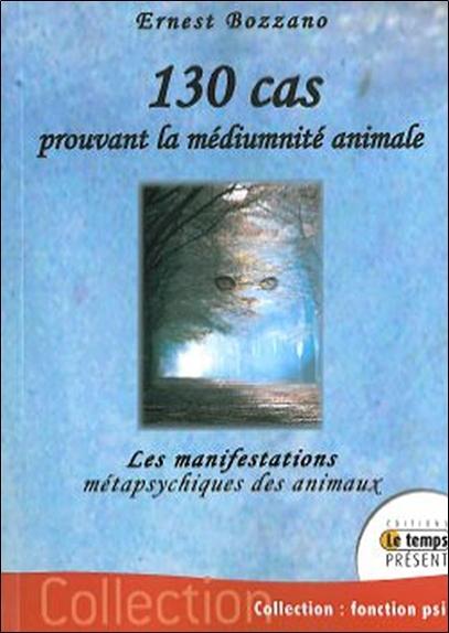 130 CAS PROUVANT LA MEDIUMNITE ANIMALE