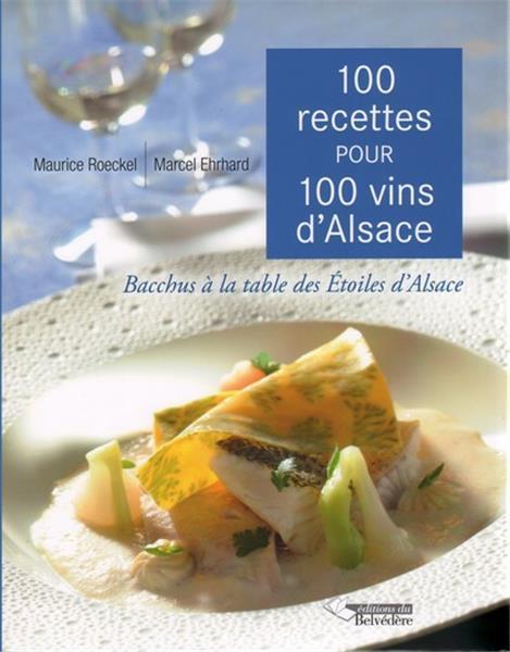 100 RECETTES POUR 100 VINS D'ALSACE