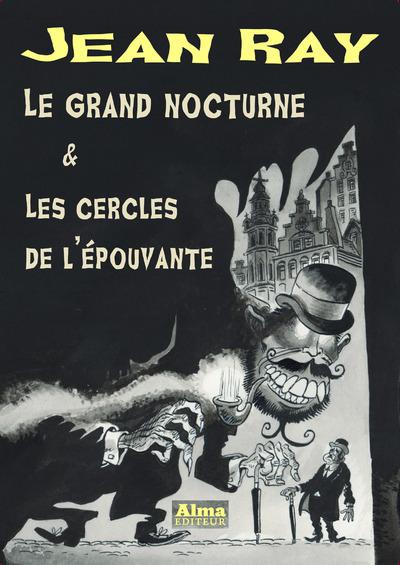 LE GRAND NOCTURNE & LES CERCLES DE L'EPOUVANTE
