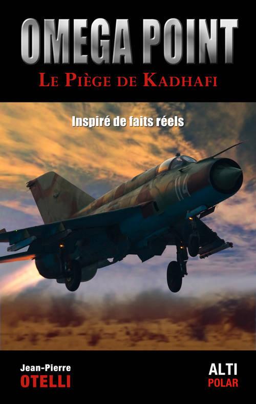 OMEGA POINT - LE PIEGE DE KADHAFI