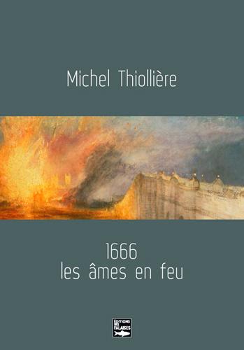 1666, LES AMES EN FEU