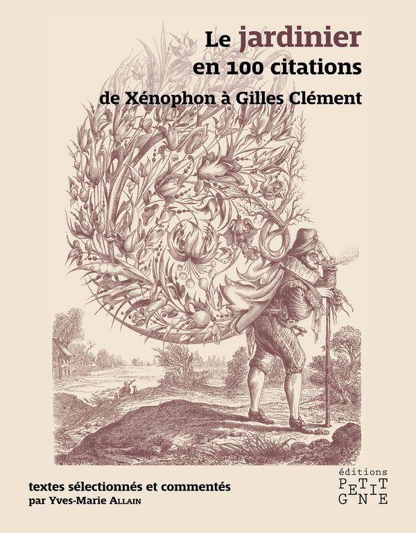 LE JARDINIER EN 100 CITATIONS.