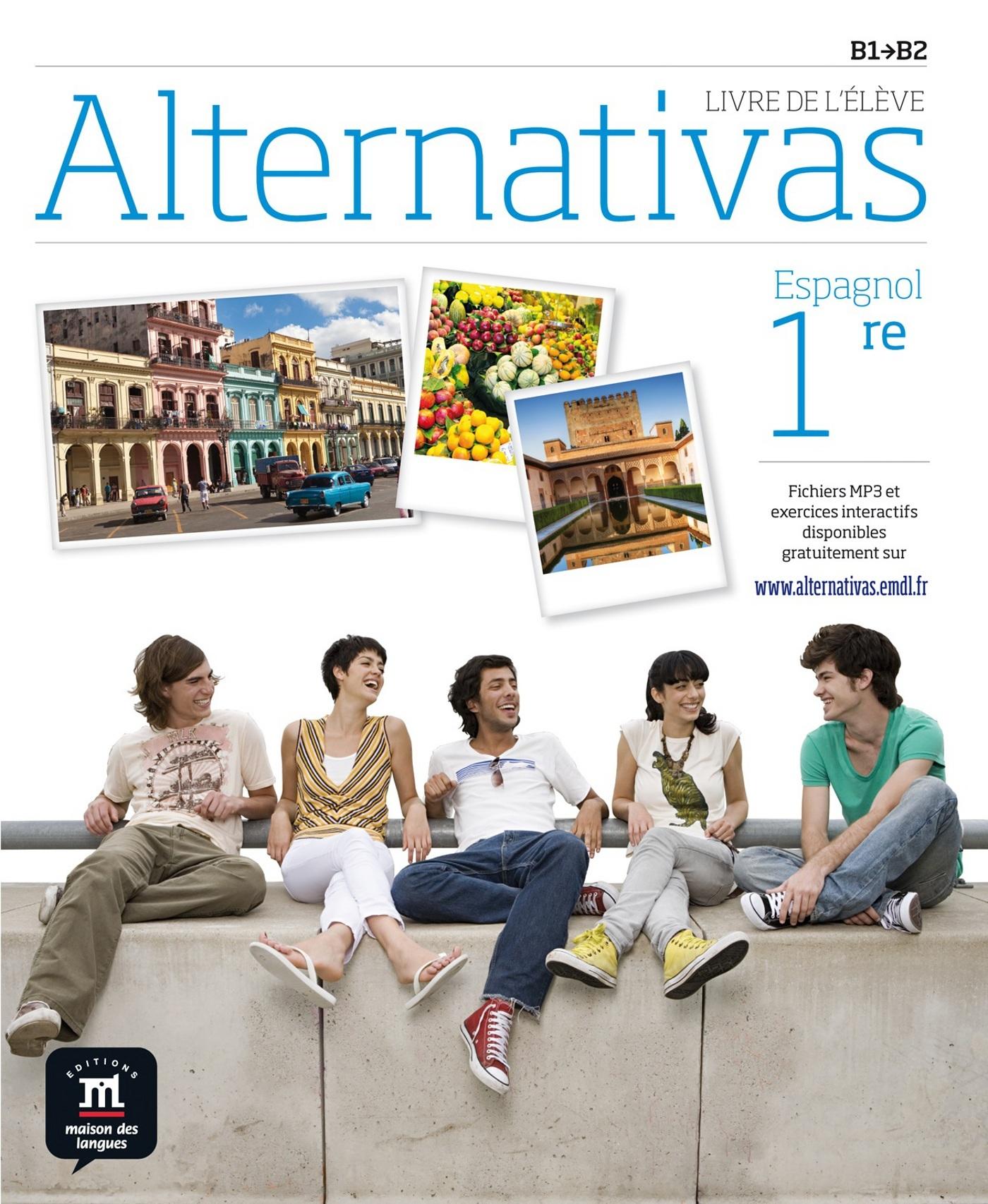 ALTERNATIVAS 1RE - LIVRE DE L'ELEVE