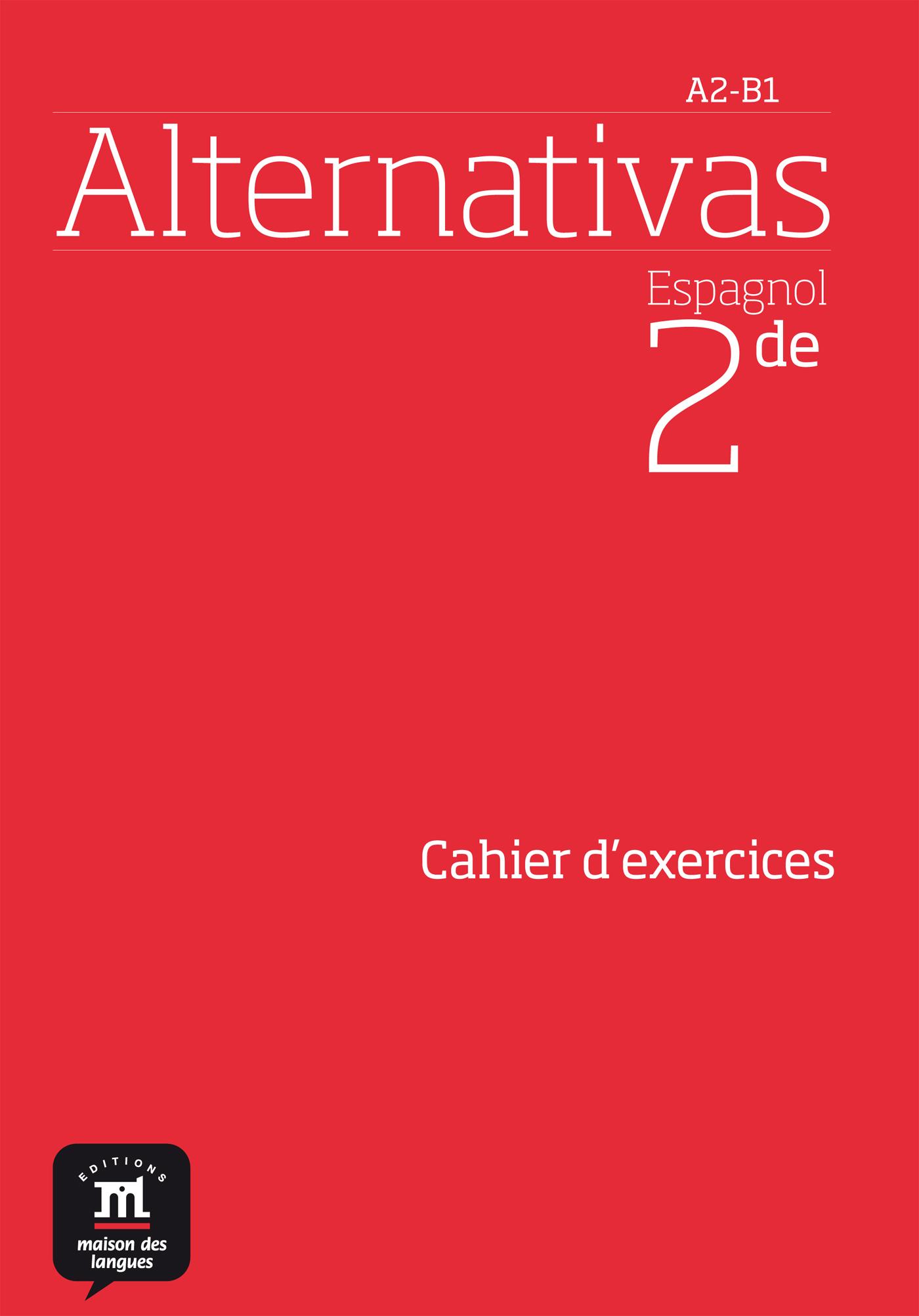 ALTERNATIVAS 2NDE - CAHIER D EXERCICES