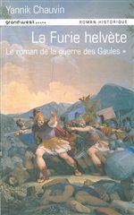 LA FURIE HELVETE (ROMAN DE LA GUERRE DES GAULES T1)