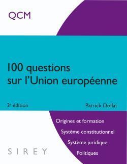 100 QUESTIONS SUR L'UNION EUROPEENNE - 3E ED.