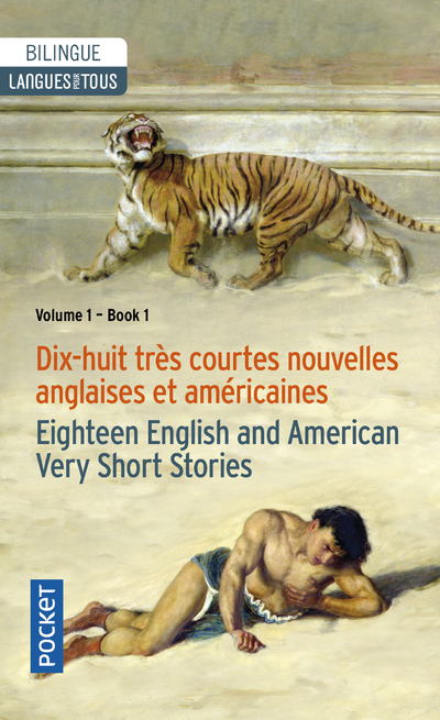 18 ENGLISH AND AMERICAN VERY SHORT STORIES - 18 TRES COURTES NOUVELLES ANGLAISES ET AMERICAINES