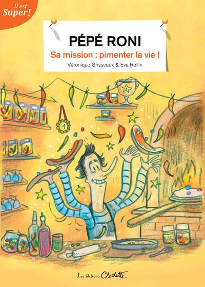 PEPE RONI - SA MISSION : PIMENTER LA VIE !