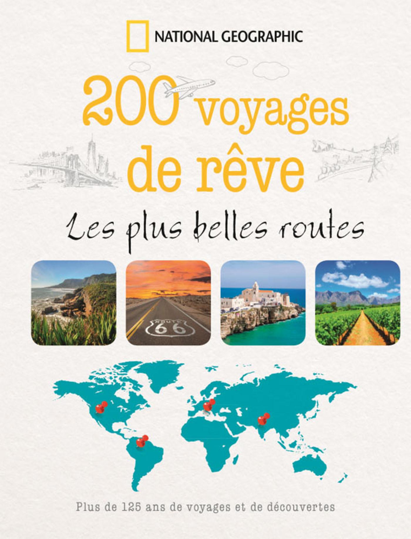 200 VOYAGES DE REVE LES PLUS BELLES ROUTES
