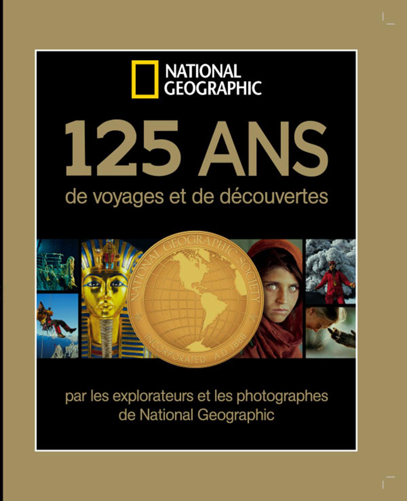 125 ANS DE VOYAGES ET DE DECOUVERTES NATIONAL GEOGRAPHIC NED