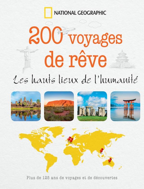200 VOYAGES DE REVE - LES HAUTS LIEUX DE L'HUMANITE