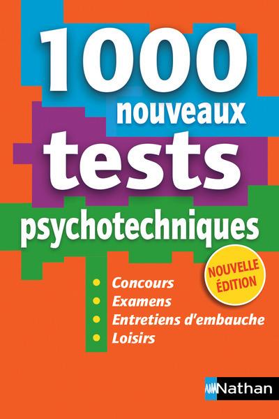 1000 NOUVEAUX TESTS PSYCHOTECHNIQUES - (CONCOURS/EXAMENS/ENTRETIENS D'EMBAUCHE/LOISIRS) 2016