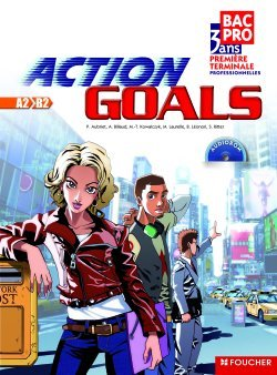 ACTION GOALS 1RE TLE BAC PRO