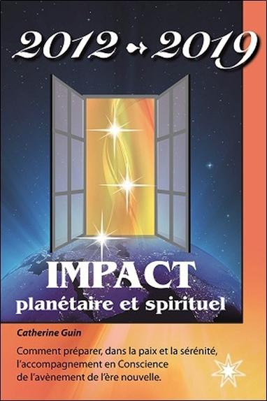 2012 - 2019 - IMPACT PLANETAIRE ET SPIRITUEL