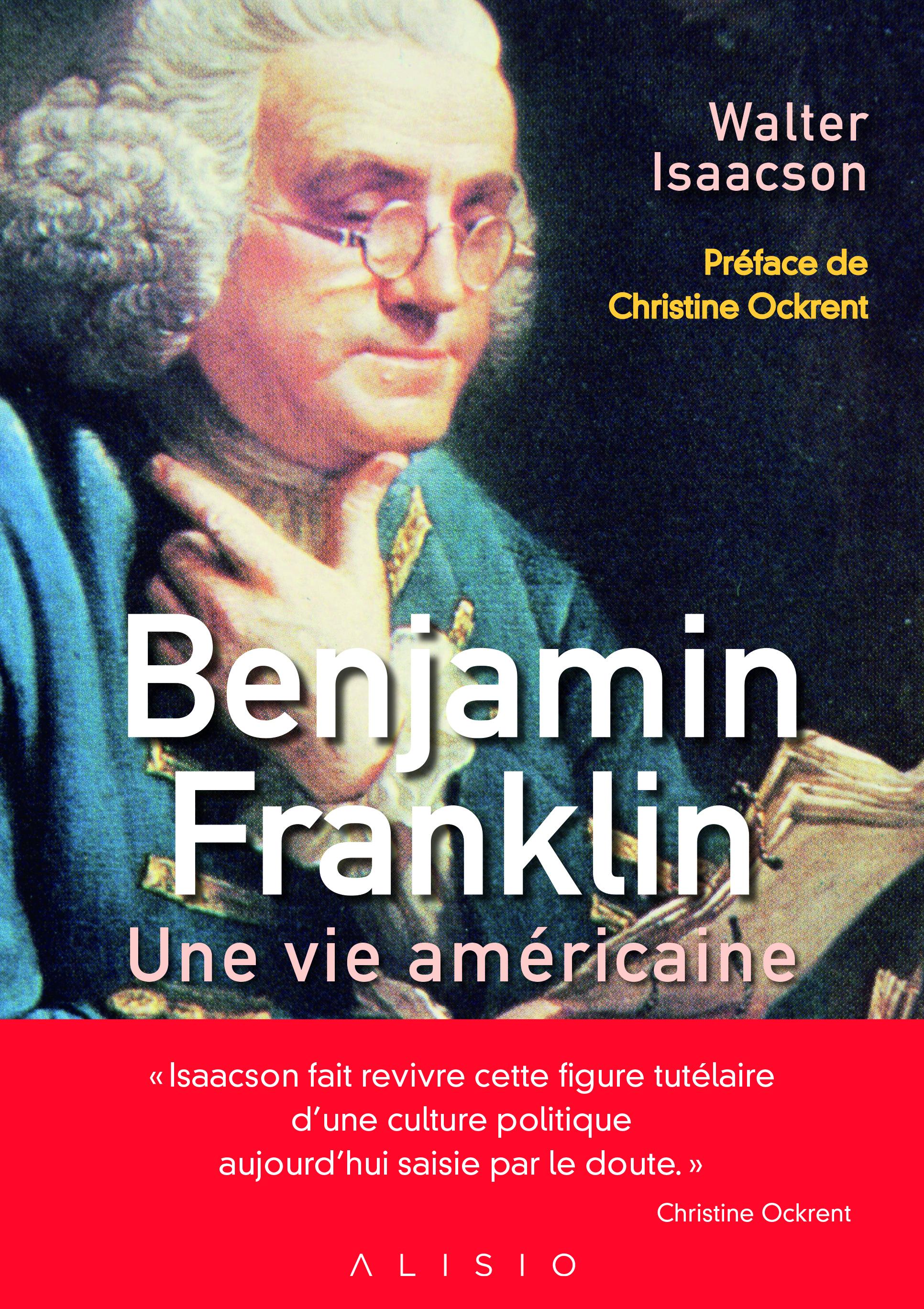 BENJAMIN FRANKLIN : UNE VIE AMERICAINE