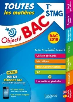 OBJECTIF BAC - TOUTES LES MATIERES TERM STMG BAC 2018