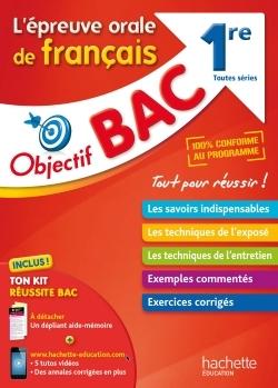 OBJECTIF BAC - L'ORAL DE FRANCAIS 1ERES