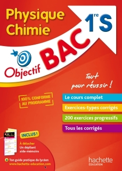 OBJECTIF BAC - PHYSIQUE CHIMIE 1ERE S