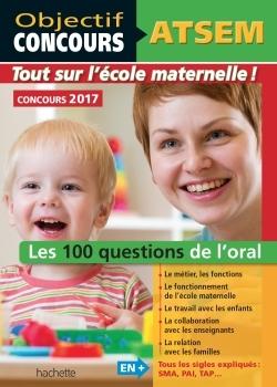 ATSEM - 100 QUESTIONS/REPONSES POUR L'ORAL 2017