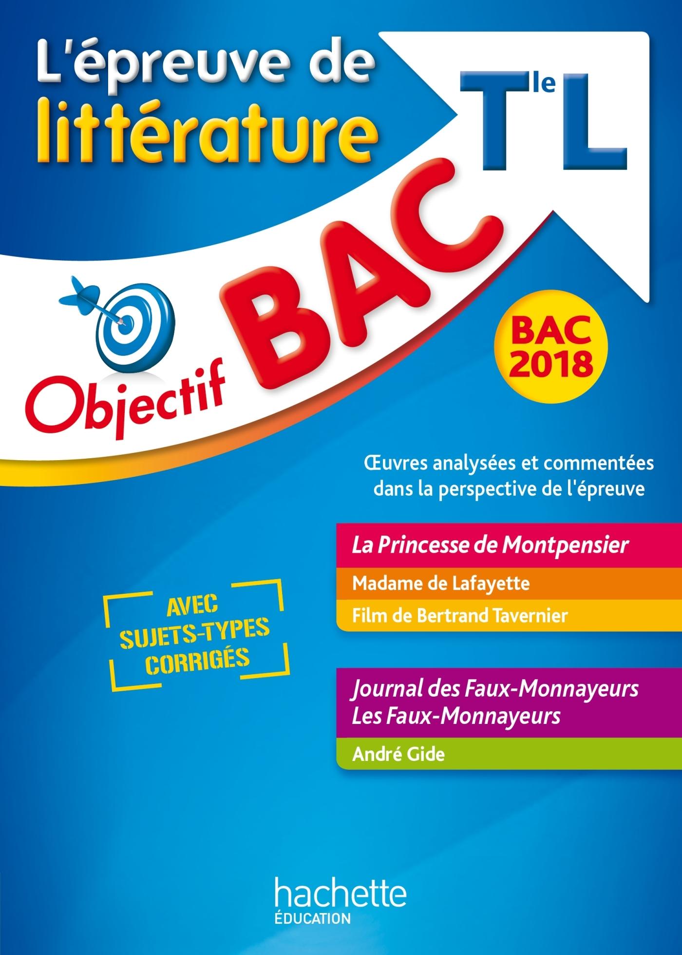 OBJECTIF BAC - EPREUVE DE LITTERATURE T L 2018