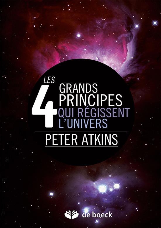 4 GRANDS PRINCIPES QUI REGISSENT L'UNIVERS (LES)