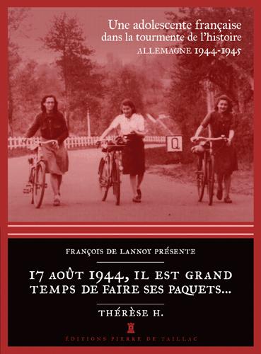 17 AOUT 44, TEMPS DE FAIRE SES PAQUETS..