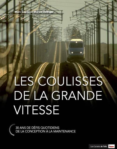 LES COULISSES DE LA GRANDE VITESSE - 30 ANS DE DEFIS QUOTIDIEN - DE LA CONCEPTION A LA MAINTENANCE