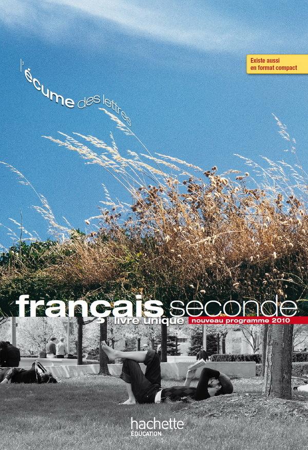 L'ECUME DES LETTRES - LIVRE UNIQUE DE FRANCAIS 2DE - LIVRE ELEVE GRAND FORMAT - EDITION 2011