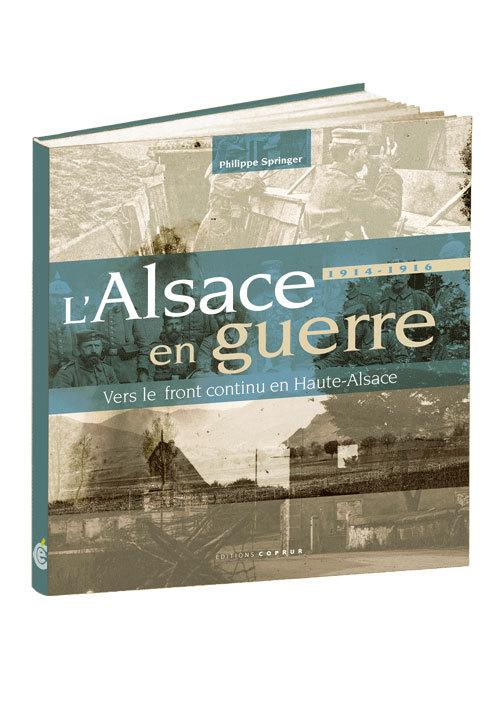 1914-1916 : L'ALSACE EN GUERRE, VERS LE FRONT CONTINU EN HAUTE-ALSACE