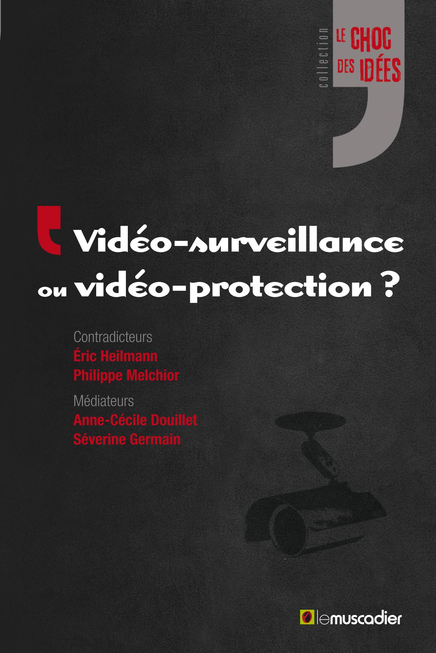 VIDEO-SURVEILLANCE OU VIDEO-PROTECTION ?