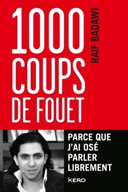 1 000 COUPS DE FOUET, PARCE QUE J'AI OSE PARLER LIBREMENT