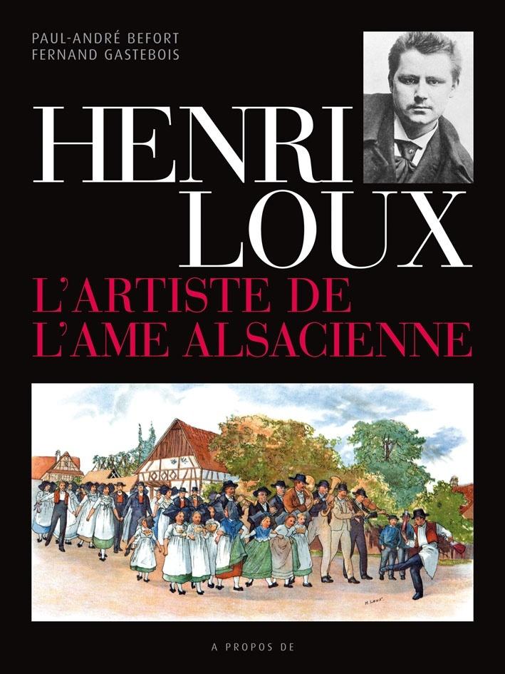 HENRI LOUX L'ARTISTE DE L'AME ALSACIENNE