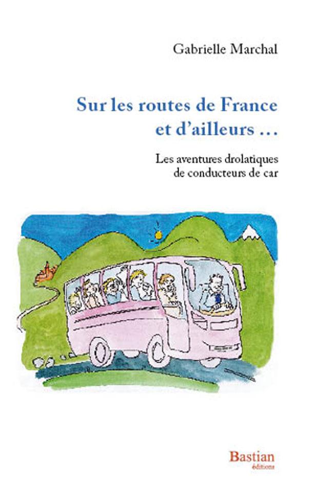 SUR LES ROUTES DE FRANCE ET D'AILLEURS