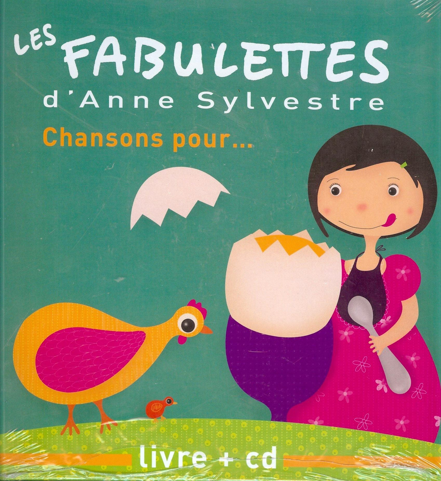 LES FABULETTES D'ANNE SYLVESTRE : CHANSONS POUR