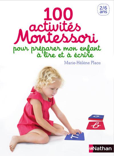 100 ACTIVITES MONTESSORI POUR PREPARER MON ENFANT A LIRE ET A ECRIRE