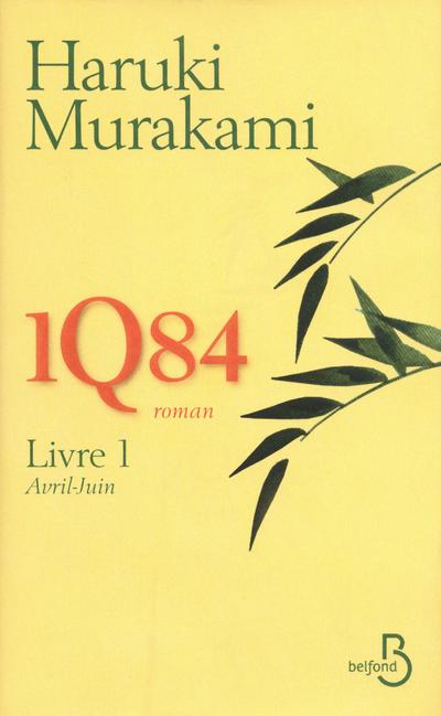 1Q84, LIVRE 1, AVRIL - JUIN