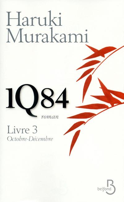 1Q84, LIVRE 3, OCTOBRE - DECEMBRE