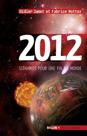 2012 SCENARIOS POUR UNE FIN DU MONDE