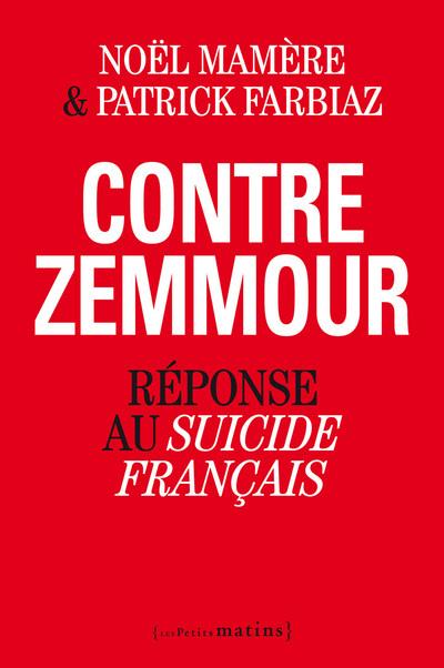 CONTRE ZEMMOUR. REPONSE AU SUICIDE FRANCAIS